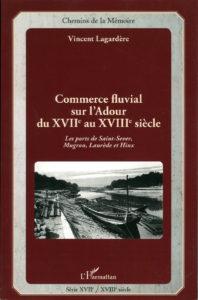 « Commerce Fluvial sur l'Adour du XVIIe au XVIIIe siècle »