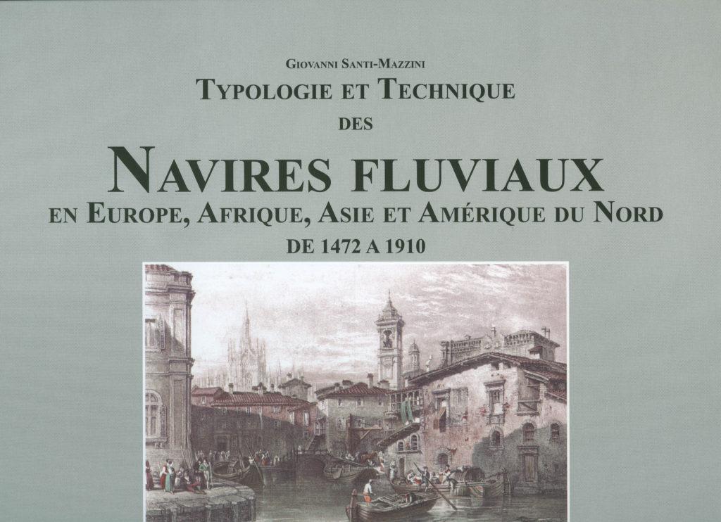 «Typologie et technique des navires fluviaux en Europe, Afrique, Asie et Amérique du nord de 1472 à 1910»